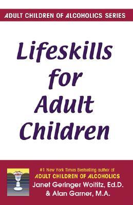 Lifeskills for Adult Children By Woititz, Janet Geringer/ Garner, Alan