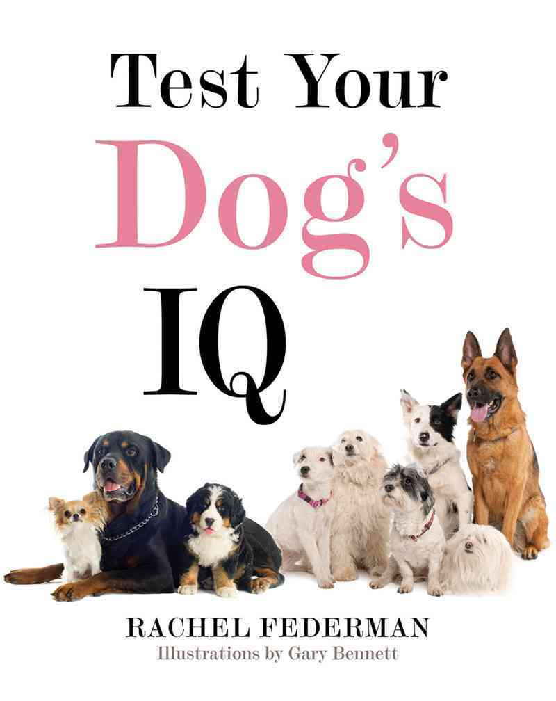 Test Your Dog's IQ By Federman, Rachel/ Bennett, Gary (ILT)